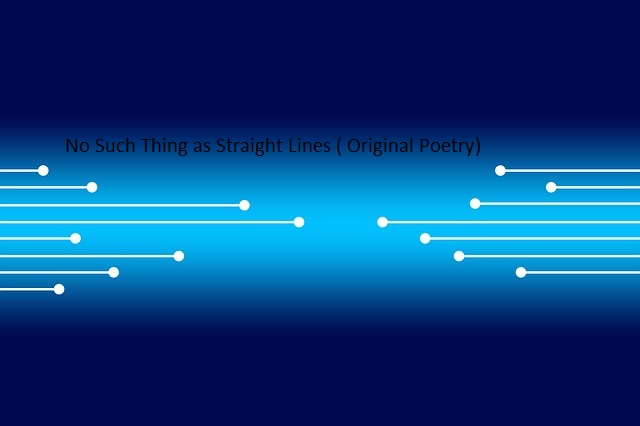 No Such Thing as Straight Lines(Poetry)