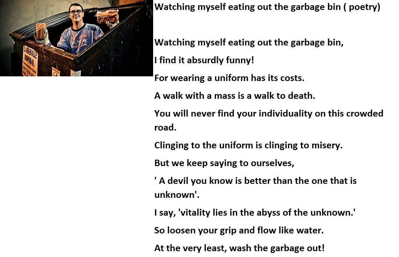 Watching myself eating out the garbage bin (  Original poetry)