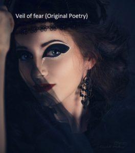 Veil of Fear (Original Poetry)
