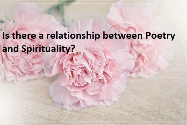 Is there a relationship between Poetry and Spirituality?
