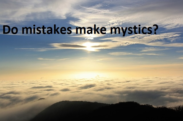 Do mistakes make mystics?