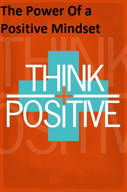A positive mindset feeds from the roots